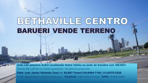 Terreno em leve aclive ao lado do posto de Gasolina e Fatec Barueri no Novo Centro Bethaville.